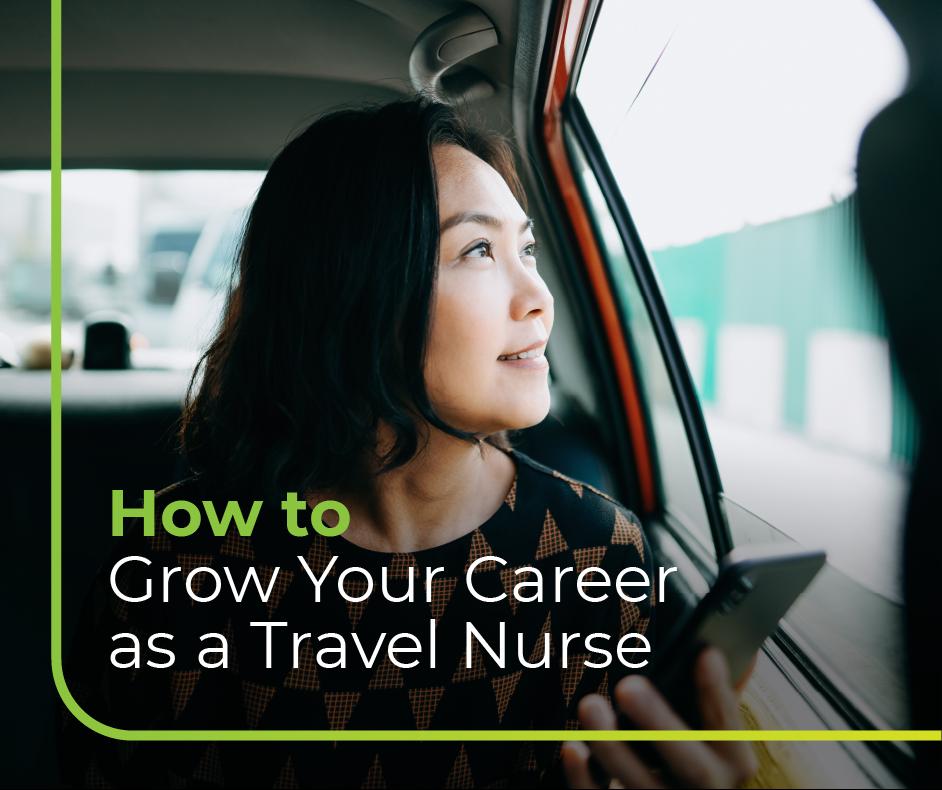 How to Grow Your Healthcare Career as a Travel Nurse