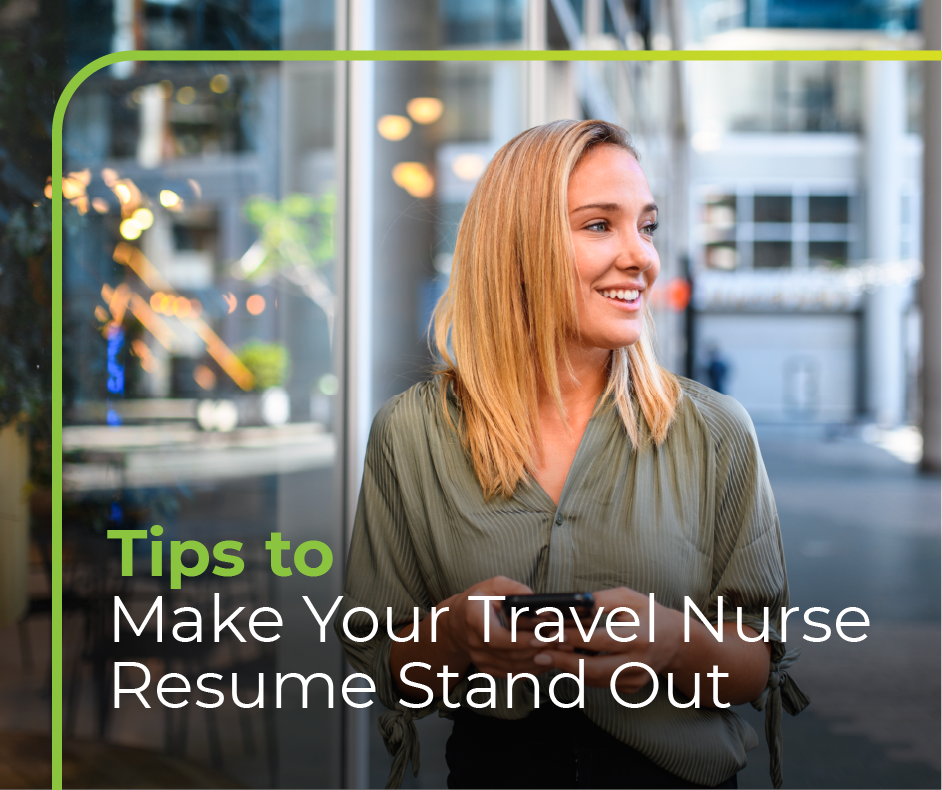 Tips to Make Your Travel Nurse Resume Stand Out