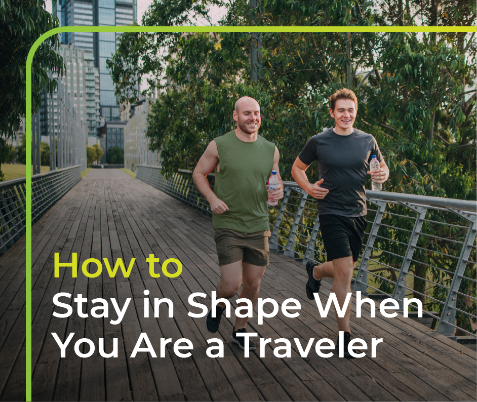 How to Stay in Shape When You Are a Traveler