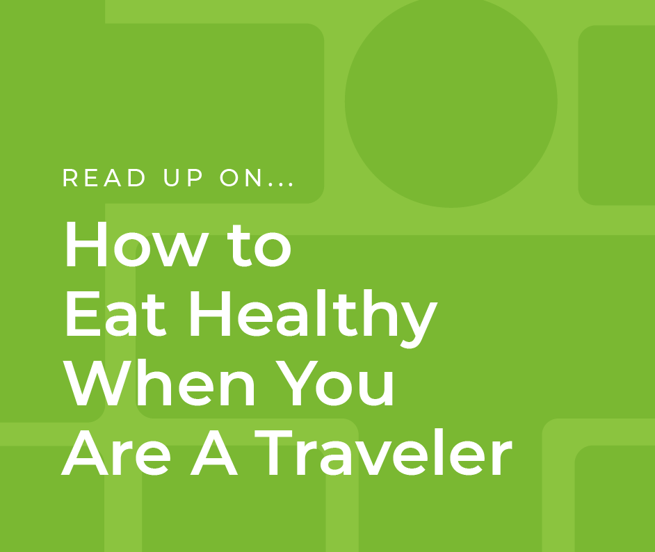 How to eat healthy as a travel nurse