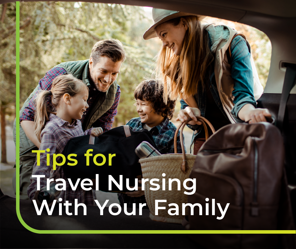 Tips for Travel Nursing with Your Family