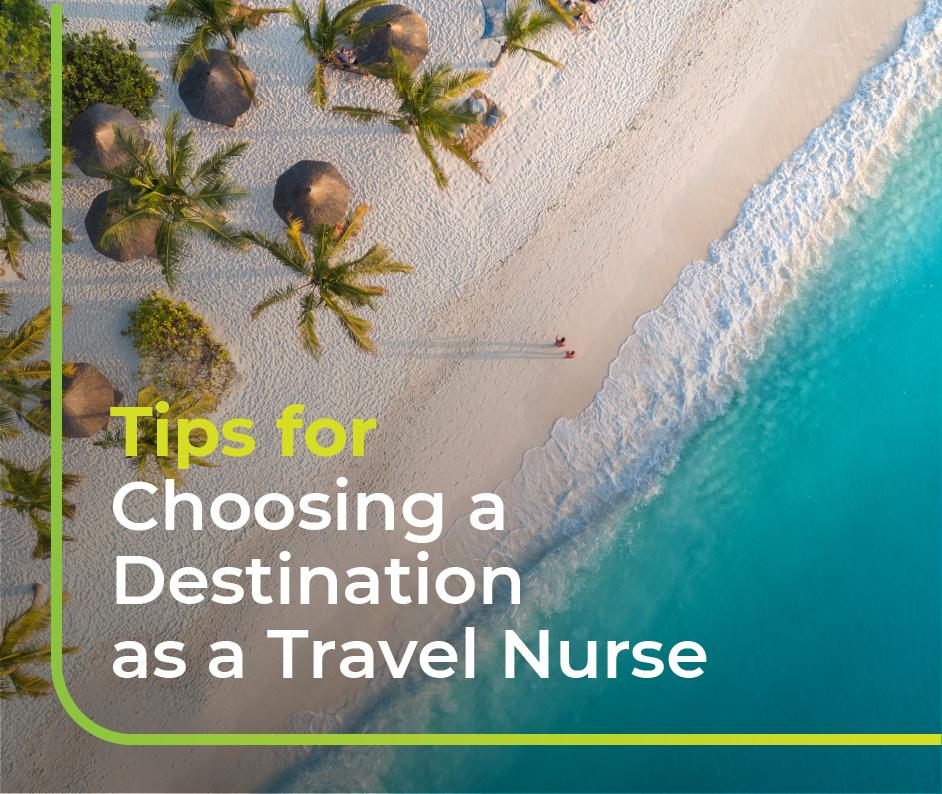 Tips for Choosing a Destination as a Travel Nurse