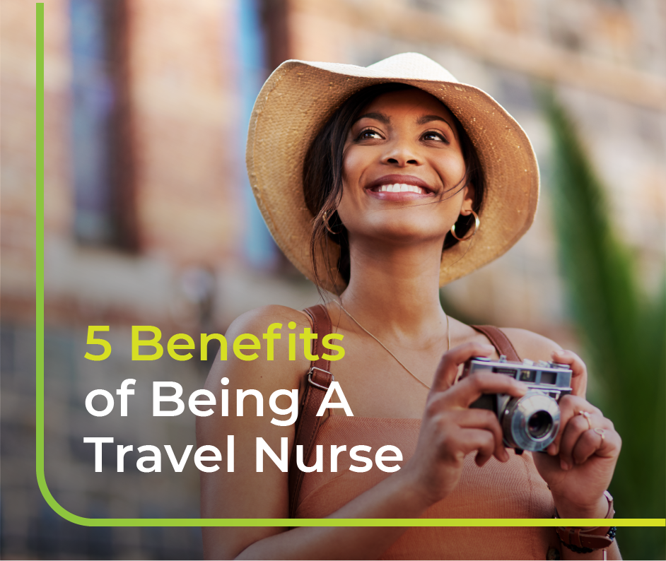 5 Benefits of Being a Travel Nurse