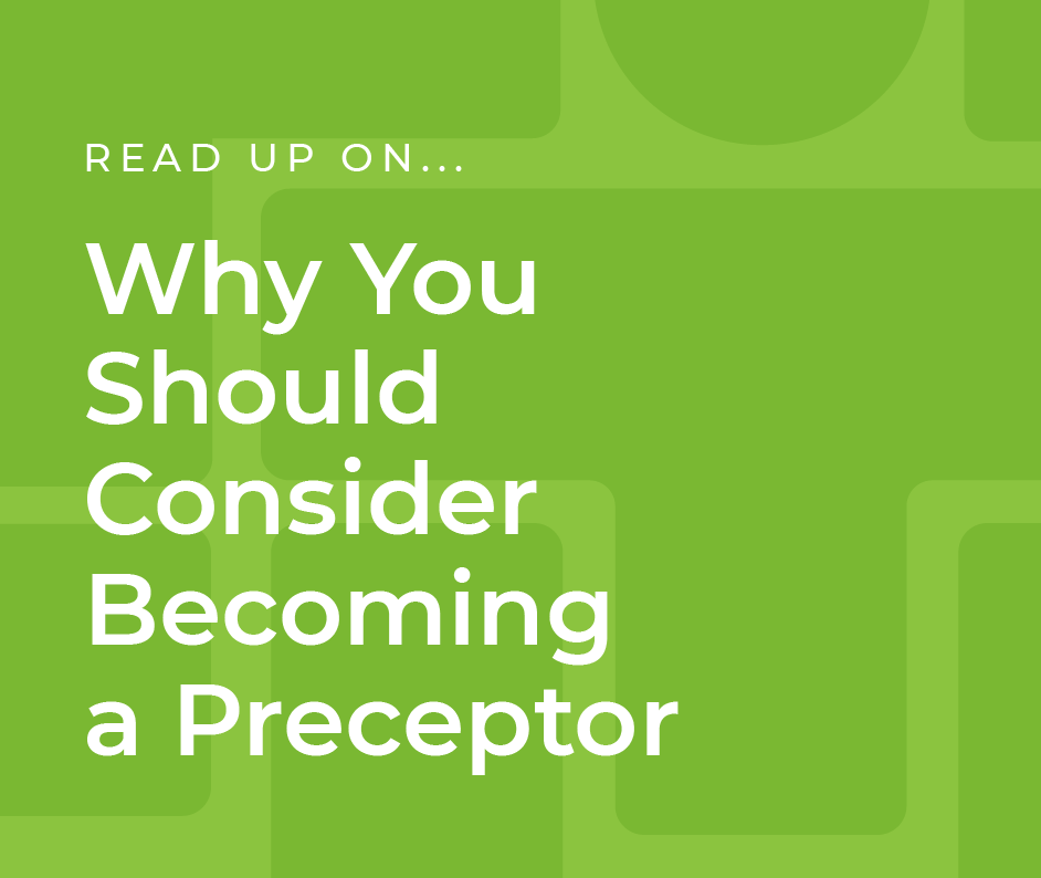 Why You Should Consider Becoming a Preceptor