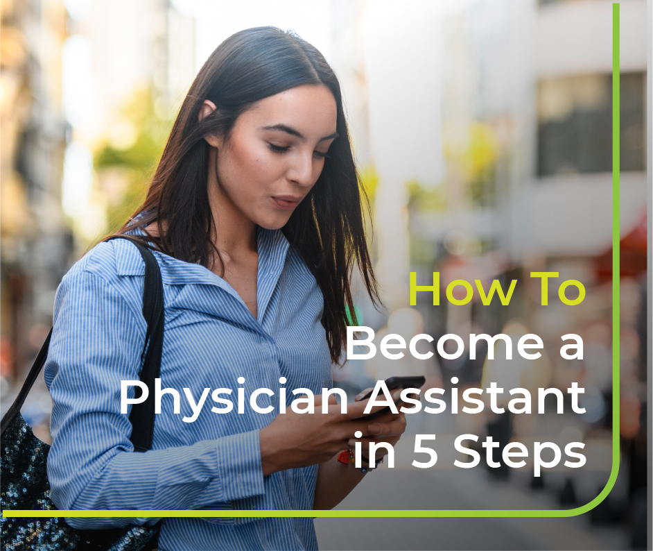 How To Become a Physician Assistant in 5 Steps