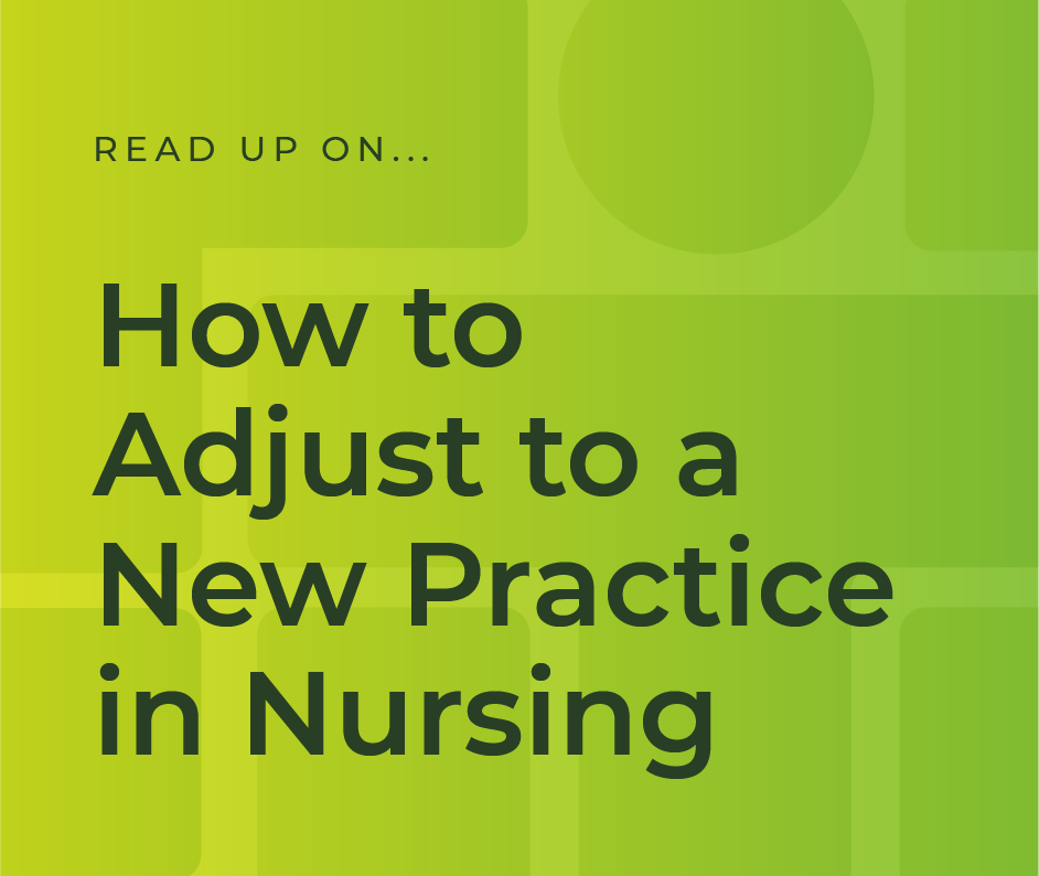 How to Adjust to a New Practice in Nursing